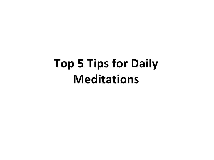 Top 5 Tips for Daily Meditations