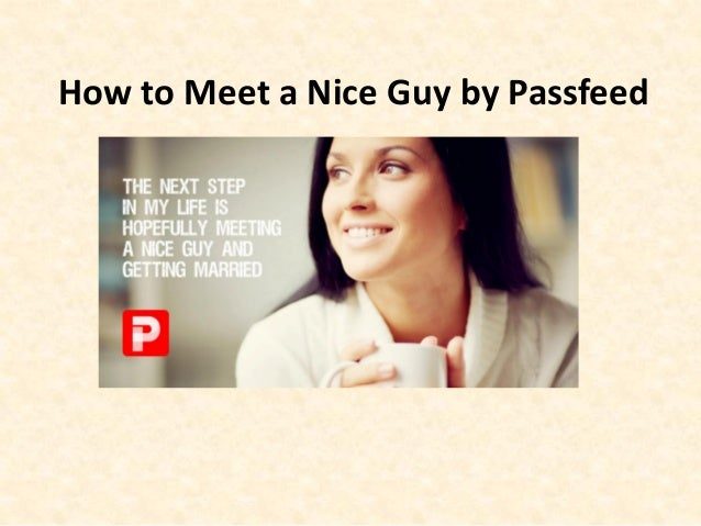 How Can I Meet A Nice Guy