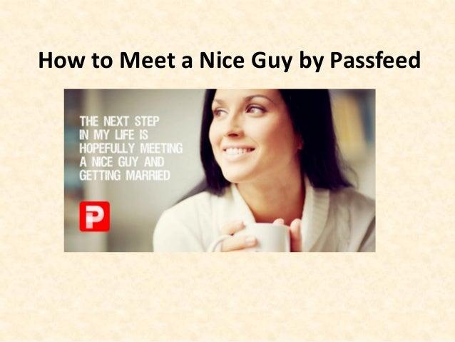 How Can I Meet A Nice Guy