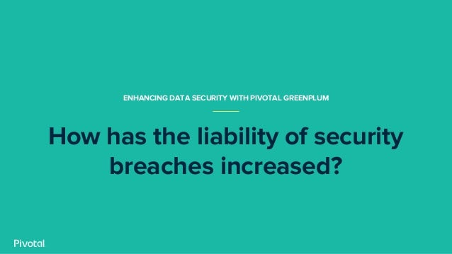 How to Meet Enhanced Data Security Requirements with Pivotal Greenplum Slide 3