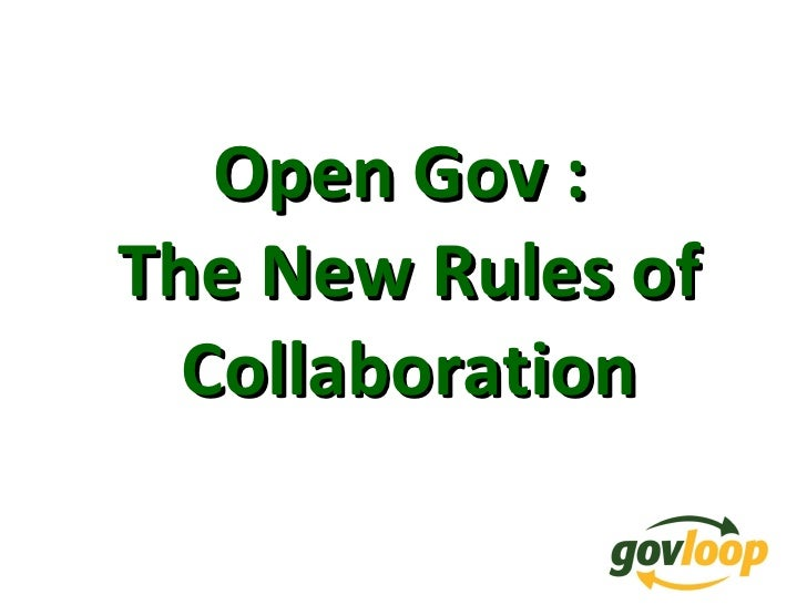 Open Gov :  The New Rules of Collaboration