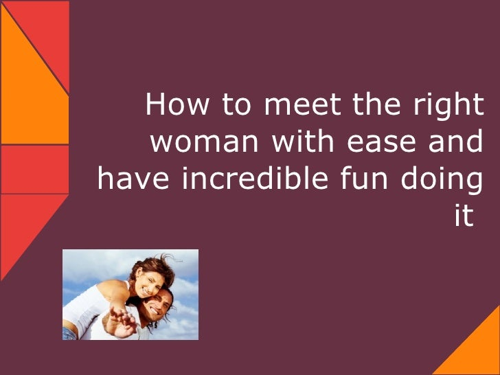 how to meet the right woman