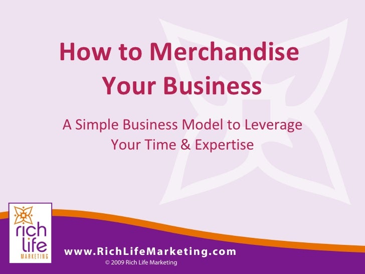 How to Merchandise  Your Business A Simple Business Model to Leverage Your Time & Expertise