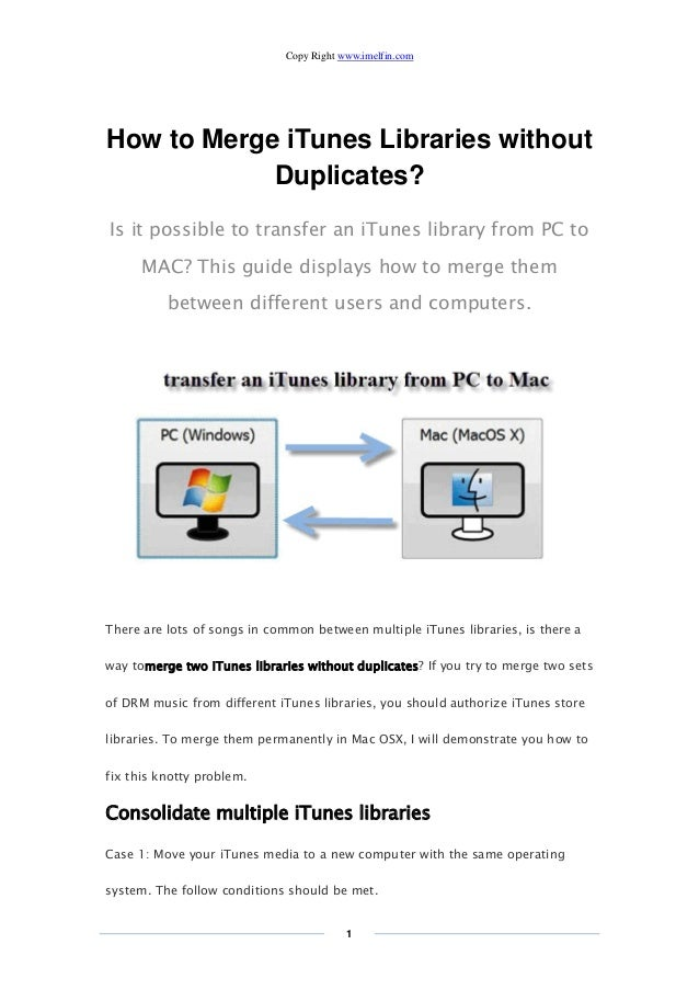 Copy Right www.imelfin.com 1 How to Merge iTunes Libraries without Duplicates? Is it possible to transfer an iTunes librar...