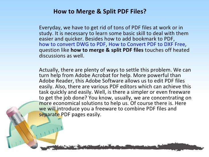 How to Merge & Split PDF Files?Everyday, we have to get rid of tons of PDF files at work or instudy. It is necessary to le...
