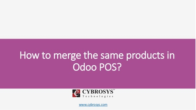 www.cybrosys.com How to merge the same products in Odoo POS?