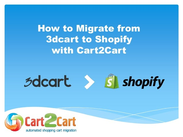How to Migrate from 3dcart to Shopify with Cart2Cart