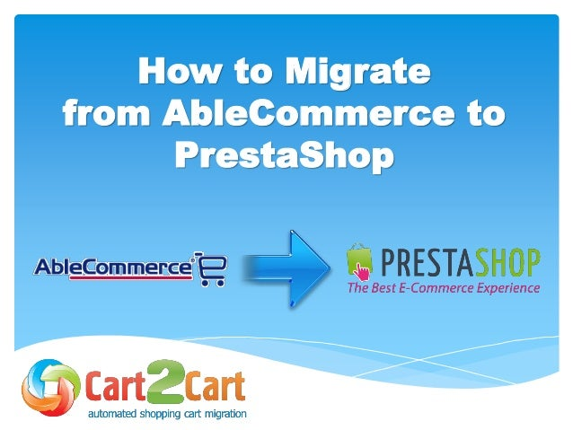 How to Migrate from AbleCommerce to PrestaShop