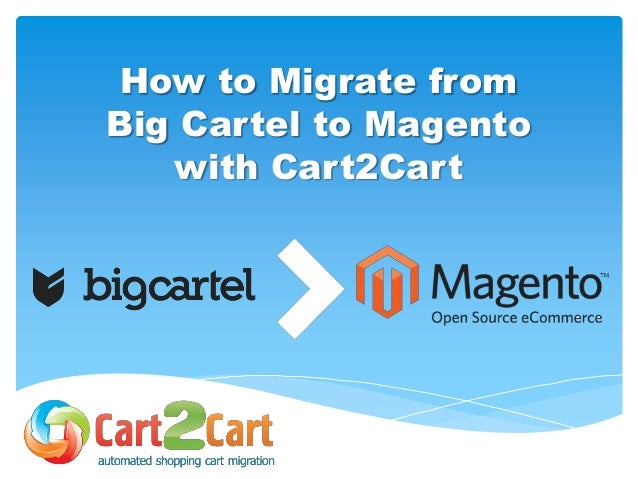 How to Migrate from Big Cartel to Magento with Cart2Cart