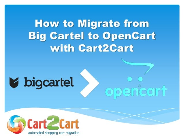 How to Migrate from Big Cartel to OpenCart with Cart2Cart
