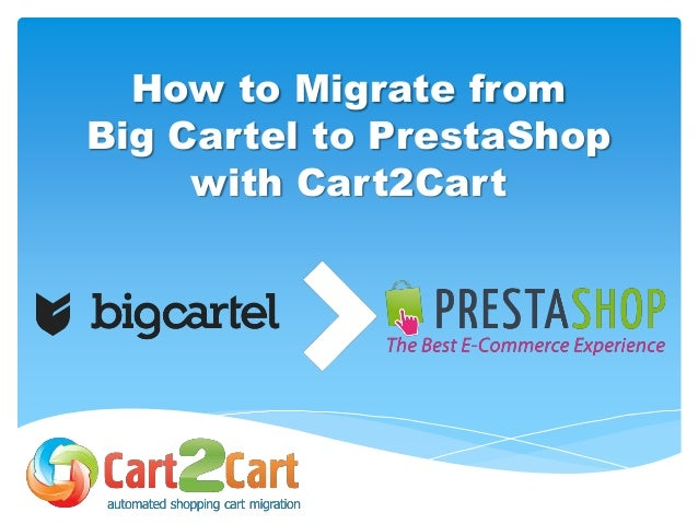 How to Migrate from Big Cartel to PrestaShop with Cart2Cart