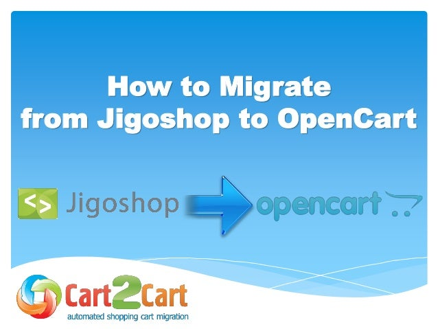 How to Migrate from Jigoshop to OpenCart