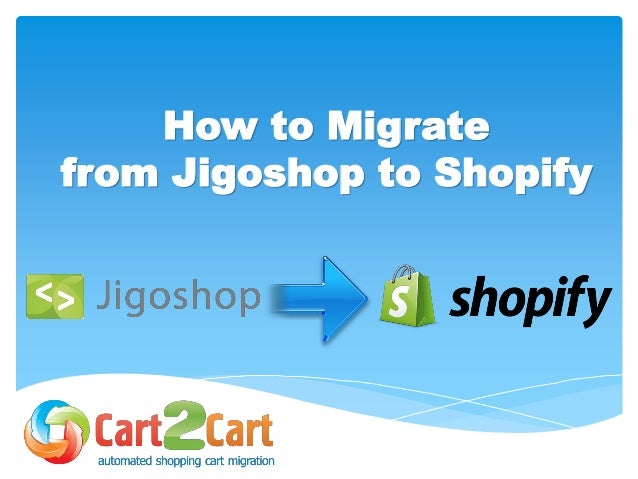 How to Migrate from Jigoshop to Shopify