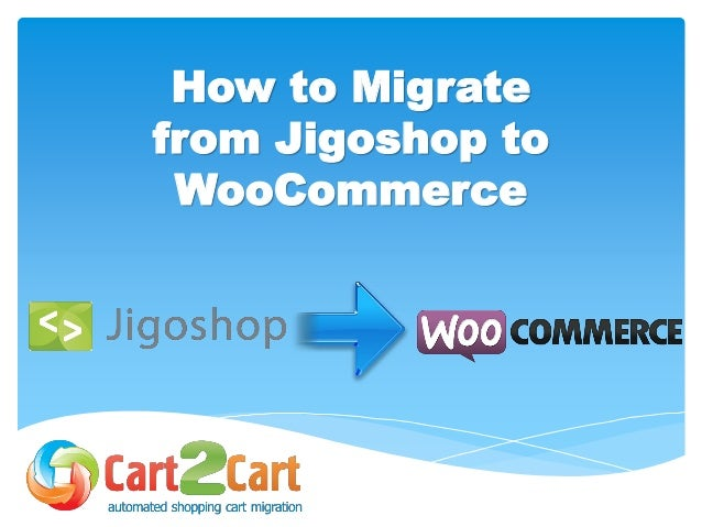 How to Migrate from Jigoshop to WooCommerce