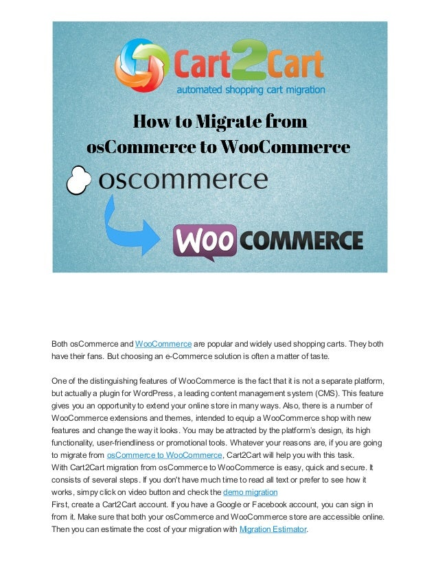 Both osCommerce and WooCommerce are popular and widely used shopping carts. They both have their fans. But choosing an e-C...
