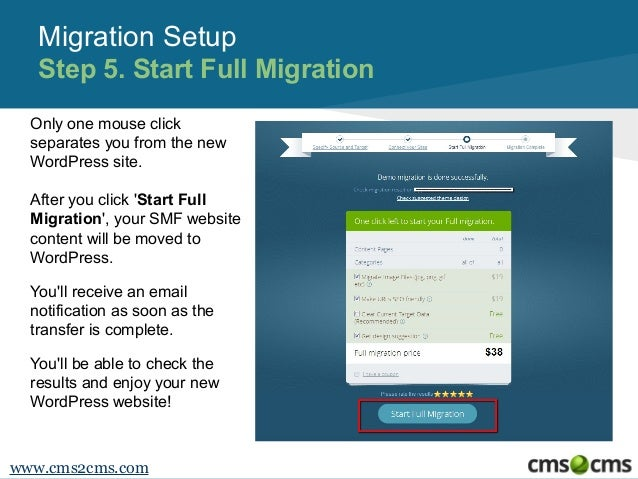 Migration Setup Step 5. Start Full Migration Only one mouse click separates you from the new WordPress site. After you cli...