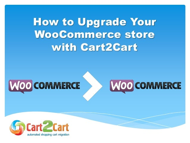 How to Upgrade Your WooCommerce store with Cart2Cart