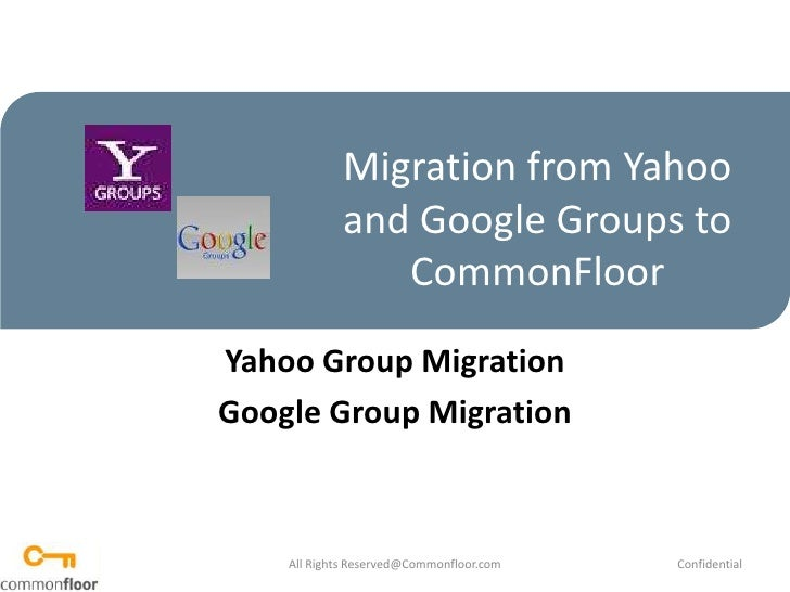How to migrate from Yahoo group or Google group      to CommonFloor