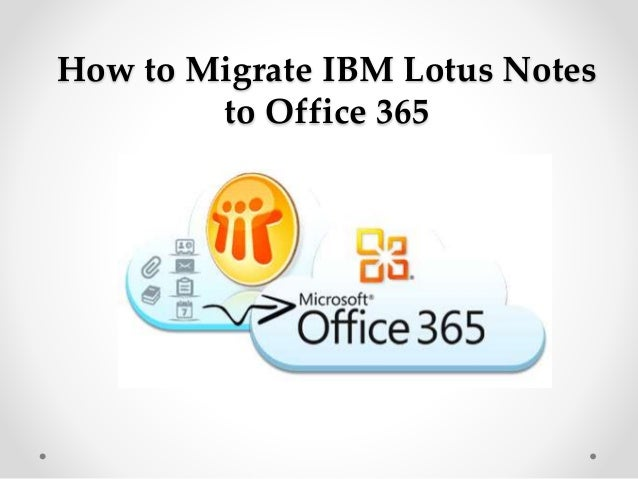 How to Migrate IBM Lotus Notes to Office 365