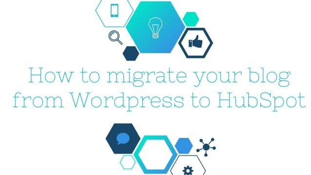 How to migrate your blog from Wordpress to HubSpot