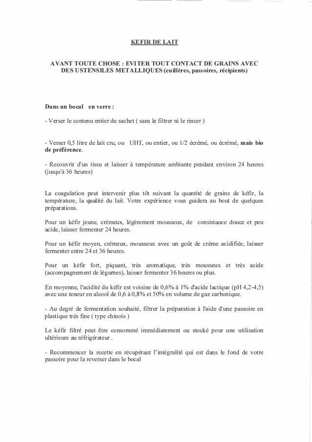 KEFIR DE LAIT AVANT TOUTE CHOSE: EVITER TOUT CONTACT DE GRAINS AVEC DES USTENSILES METALLIQUES (cuillères, passoires, réci...