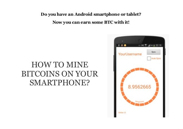 How to mine bitcoins with your smartphone how to mine bitcoins with your smartphone do you have an android smartphone or tablet now you can earn some btc with ccuart Image collections