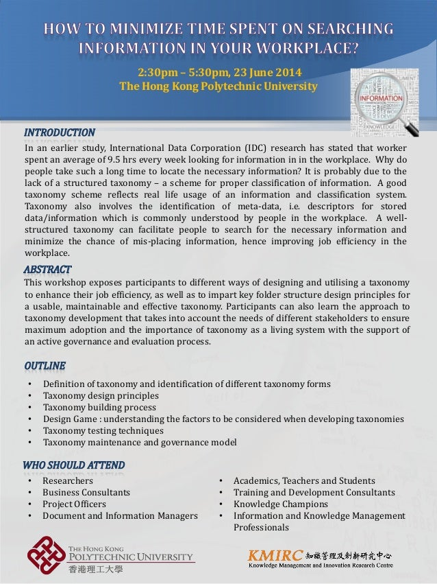 This workshop exposes participants to different ways of designing and utilising a taxonomy to enhance their job efficiency...