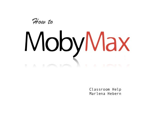 Quick Start Guide for Moby Max
