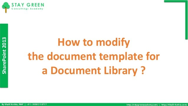How to modify the document template for a document library in sharepo sharepoint2013 by khalil kothia pmp 91 9030 51 8717 http maxwellsz
