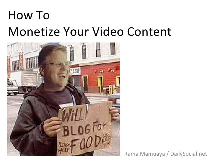 How To  Monetize Your Video Content Rama Mamuaya / DailySocial.net