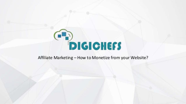 Affiliate Marketing – How to Monetize from your Website?