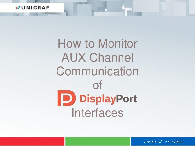 How to Monitor AUX Channel Communication of Interfaces