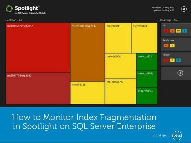 Global Marketing How to Monitor Index Fragmentation in Spotlight on SQL Server Enterprise SQLDBApros