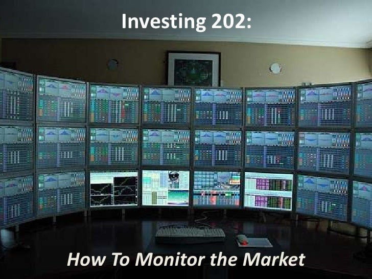 Investing 202:How To Monitor the Market