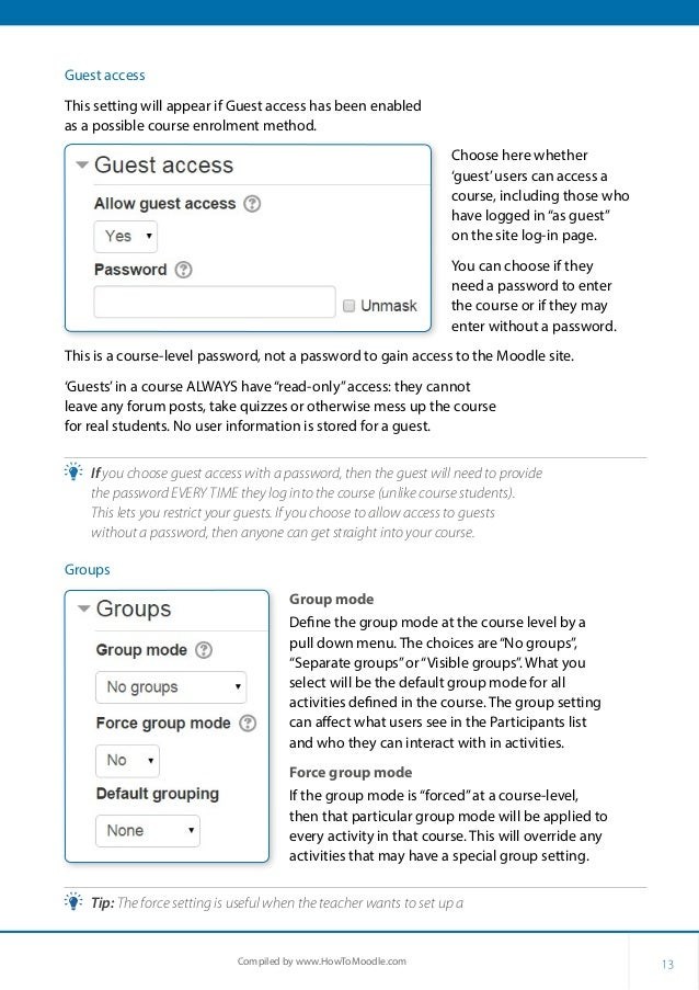 13Compiled by www.HowToMoodle.com Guest access This setting will appear if Guest access has been enabled as a possible cou...