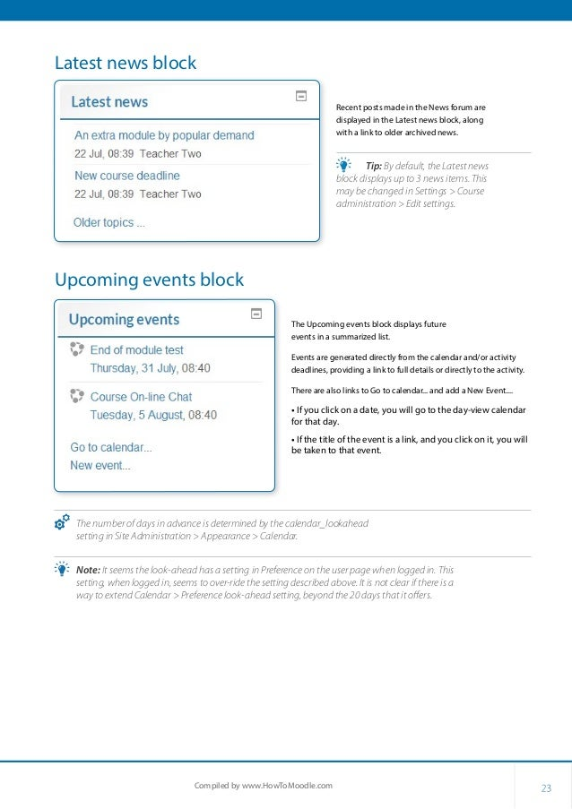 23Compiled by www.HowToMoodle.com Latest news block Recent posts made in the News forum are displayed in the Latest news b...