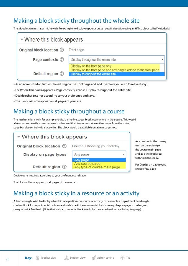 Key: Teacher view Student view Admin setting Tip 28 Making a block sticky throughout the whole site The Moodle administrat...