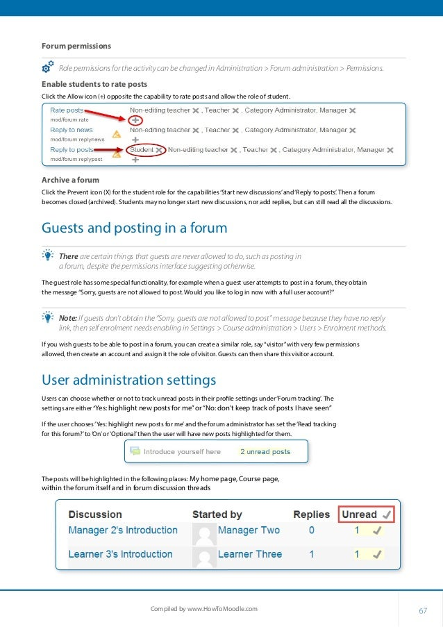 67Compiled by www.HowToMoodle.com Forum permissions •• Role permissions for the activity can be changed in Administration ...