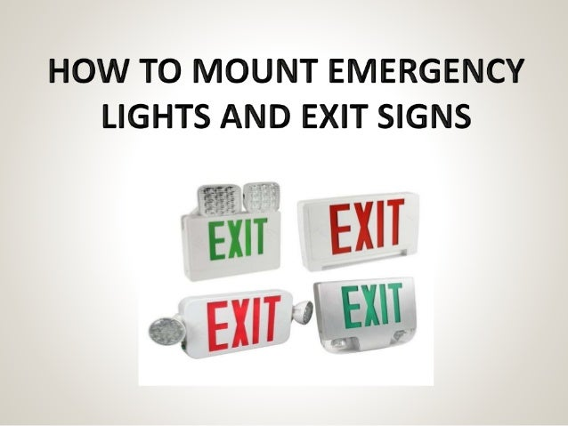 How To Mount Emergency Lights And Exit Signs