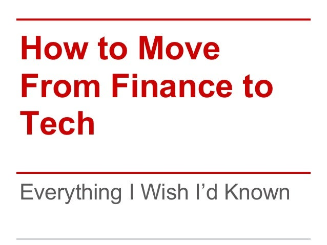 How to Move From Finance to Tech Everything I Wish I'd Known