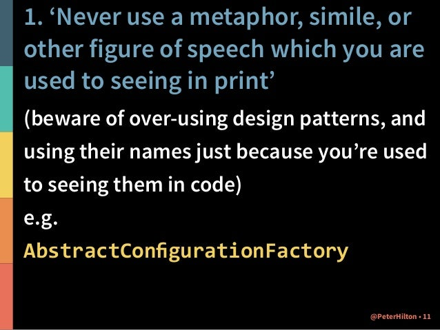 2. 'Never use a long word  where a short one will do' (prefer concise variable names,  use longer names for a good reaso...