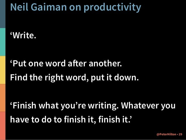 Neil Gaiman on humour in code 'Laugh at your own jokes.' 33@PeterHilton •