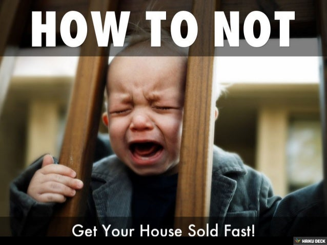 How to NOT Sell Your House Fast