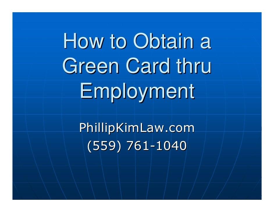 How to Obtain a Green Card thru  Employment  PhillipKimLaw.com   (559) 761-1040