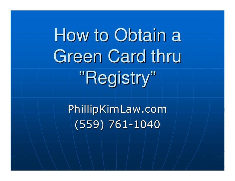 """How to Obtain a Green Card thru    """"Registry""""  PhillipKimLaw.com   (559) 761-1040"""