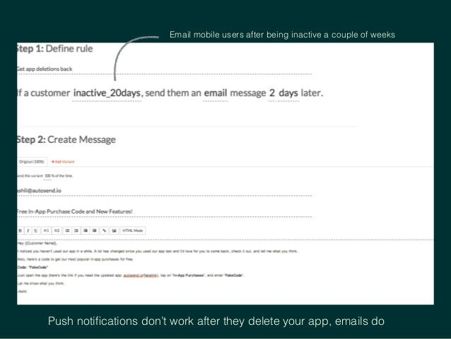 Email mobile users after being inactive a couple of weeks Push notifications don't work after they delete your app, emails ...