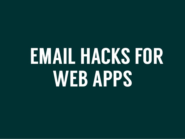 EMAIL HACKS FOR WEB APPS