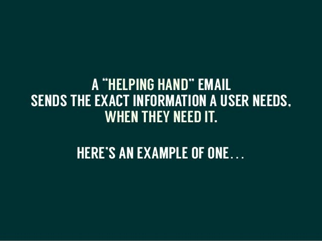 """A """"HELPING HAND"""" EMAIL SENDS THE EXACT INFORMATION A USER NEEDS, WHEN THEY NEED IT. HERE'S AN EXAMPLE OF ONE…"""