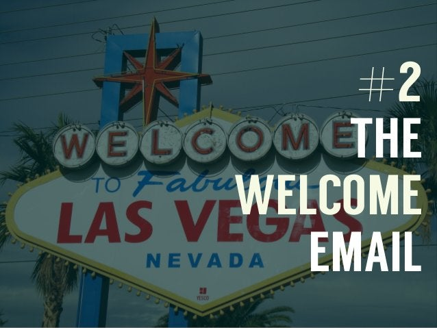 #2 THE WELCOME EMAIL