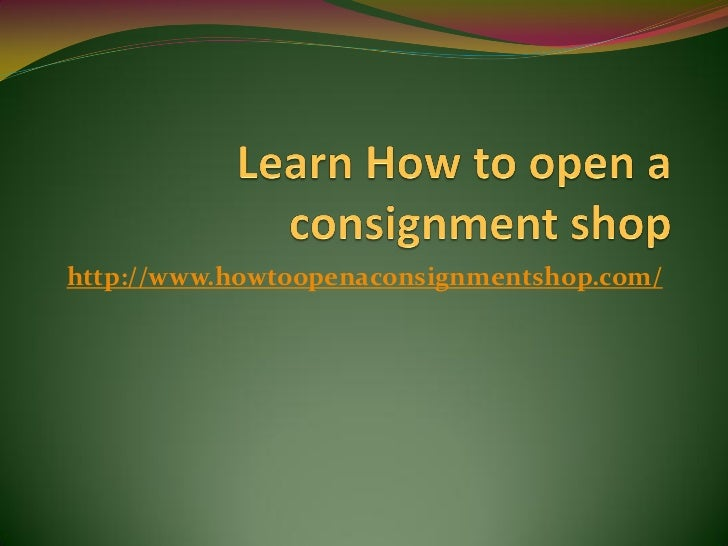 http://www.howtoopenaconsignmentshop.com/